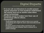 digital etiquette definition the standard of conduct expected by other digital technology users