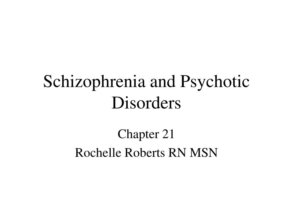 schizophrenia and psychotic disorders l.