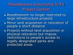 resettlement instruments to fit project context