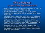 why a policy on involuntary resettlement