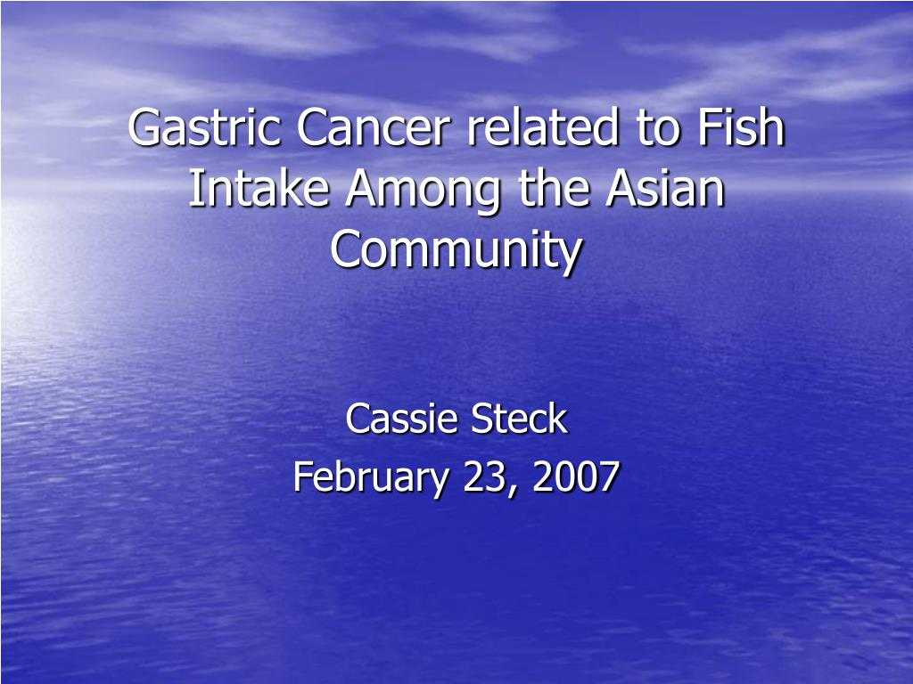 gastric cancer related to fish intake among the asian community l.