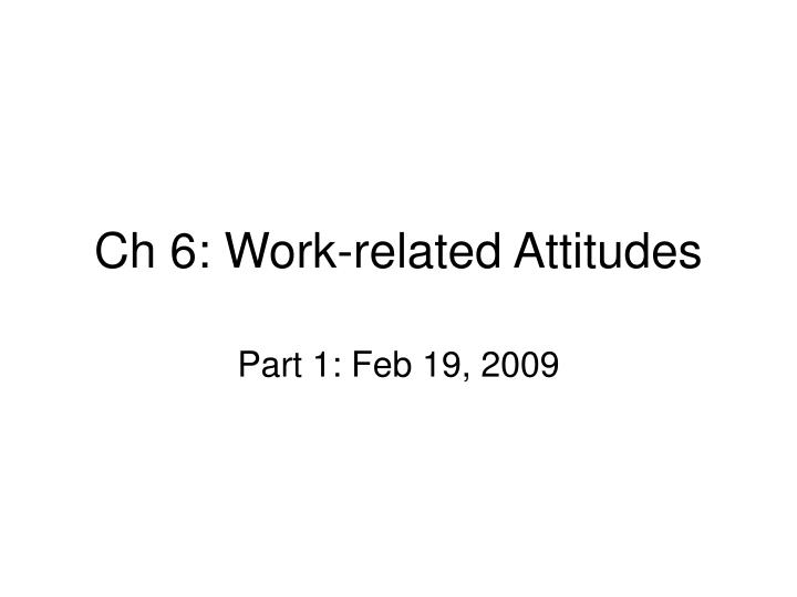 ch 6 work related attitudes n.