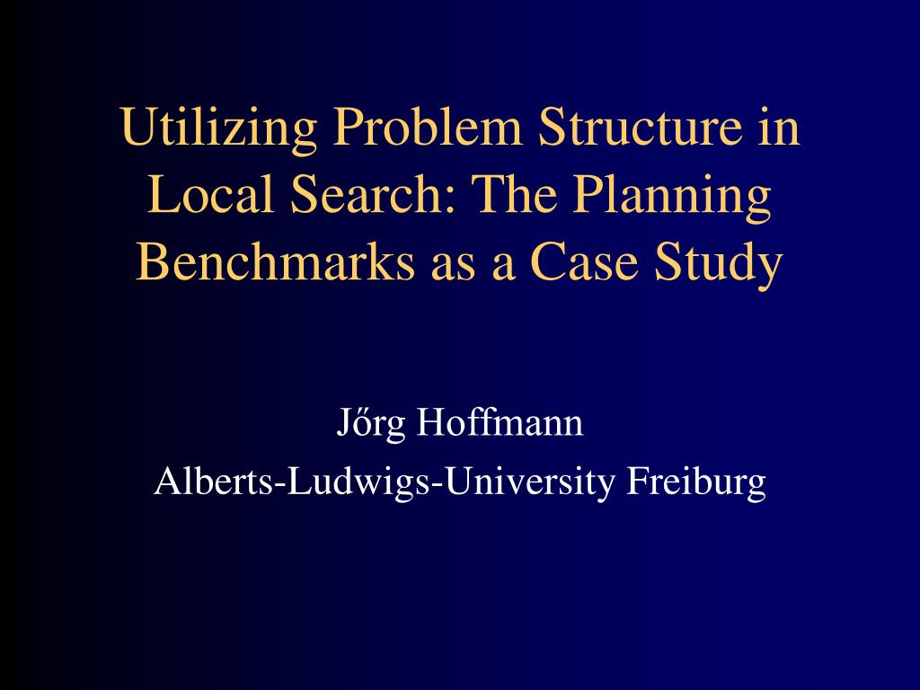 utilizing problem structure in local search the planning benchmarks as a case study l.