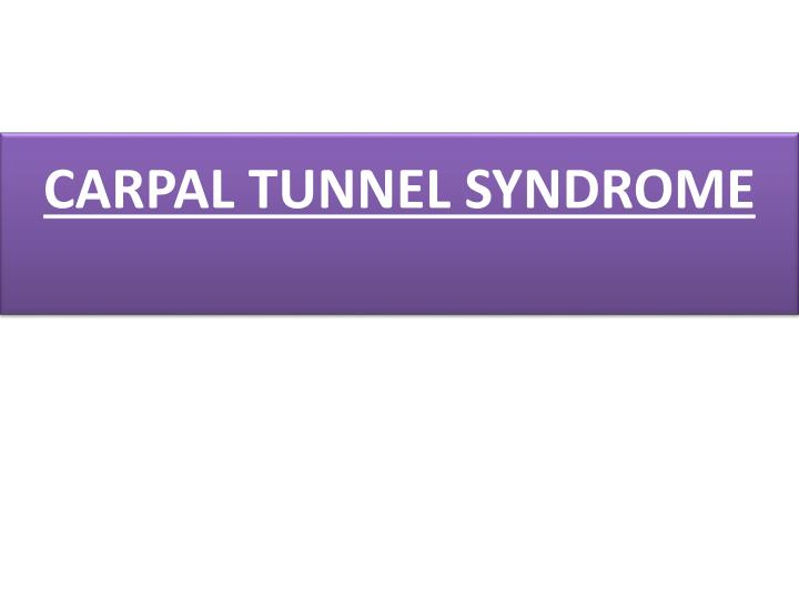 PPT - CARPAL TUNNEL SYNDROME PowerPoint Presentation - ID:358857