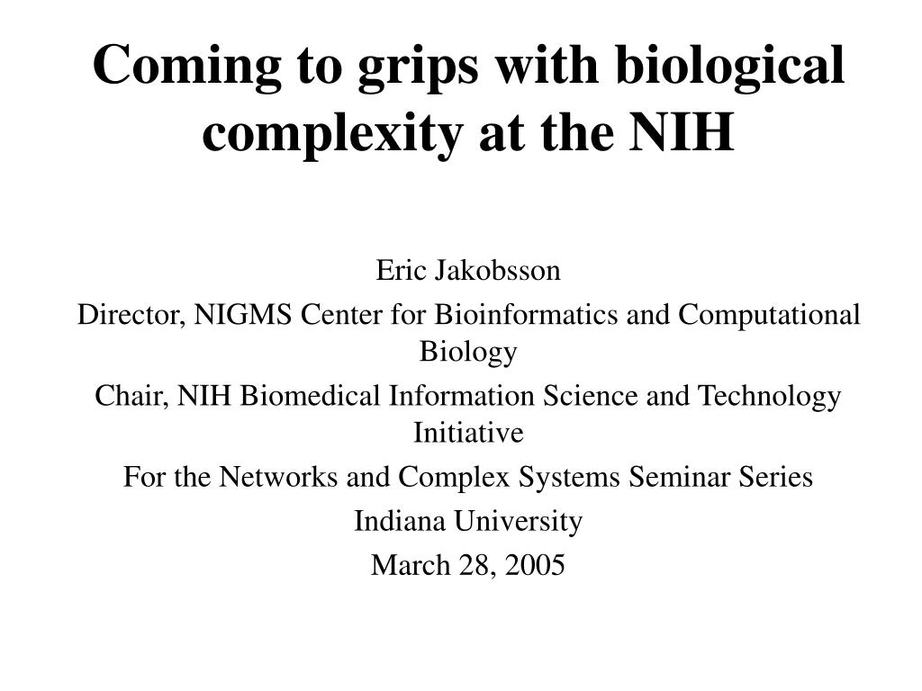 coming to grips with biological complexity at the nih l.
