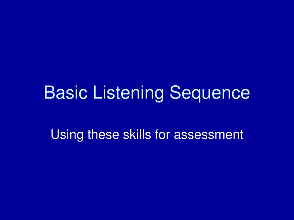 basic listening sequence l.