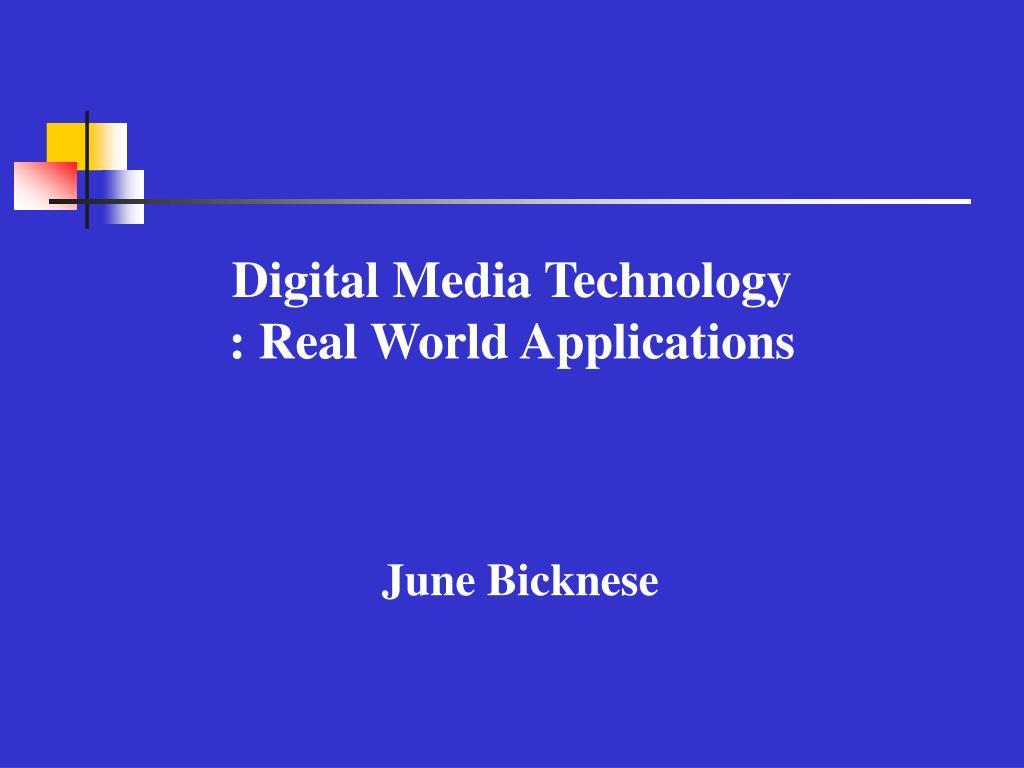 digital media technology real world applications l.