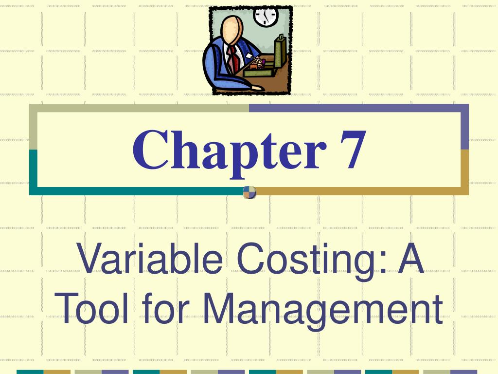 variable costing a tool for management l.