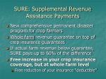 sure supplemental revenue assistance payments