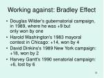 working against bradley effect