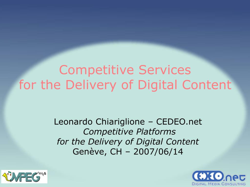 competitive services for the delivery of digital content l.