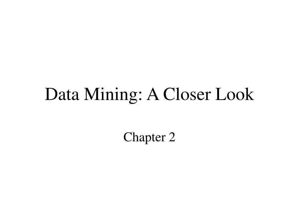 data mining a closer look l.
