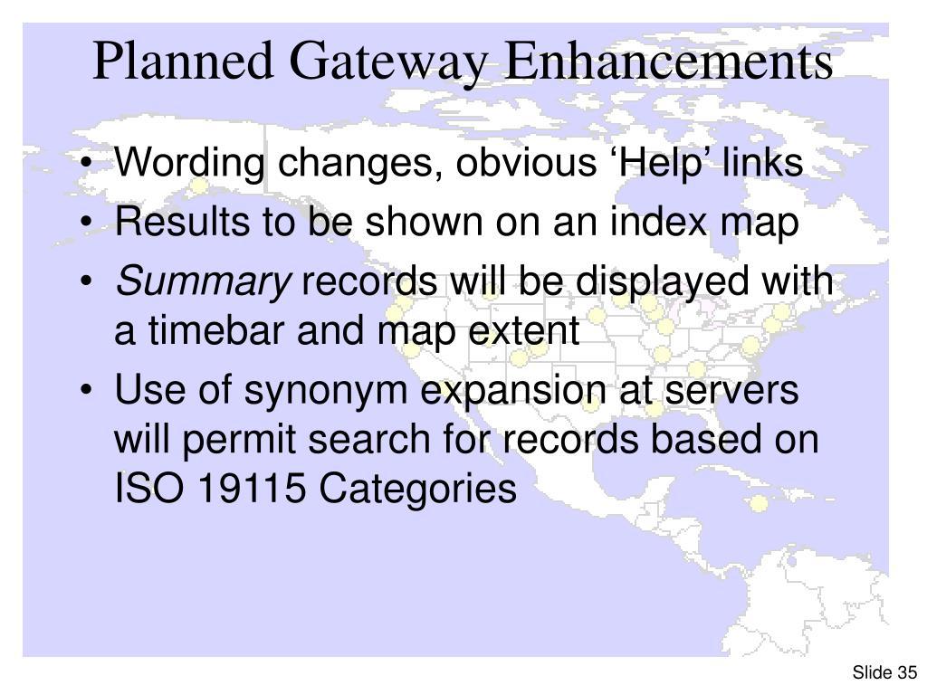 Planned Gateway Enhancements