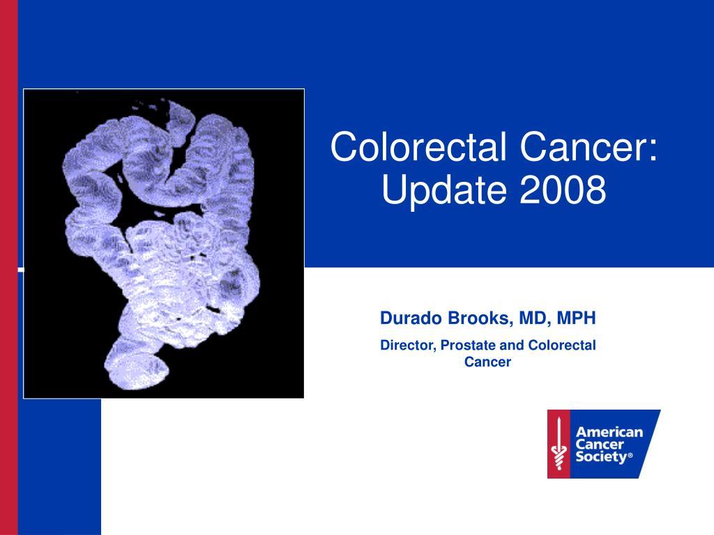 colorectal cancer update 2008 l.