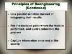 principles of reengineering continued