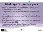 what type of user are you