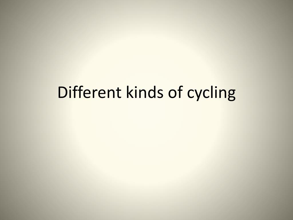 different kinds of cycling l.