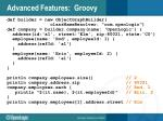 advanced features groovy1
