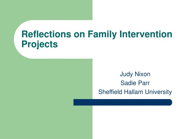 reflections on family intervention projects n.