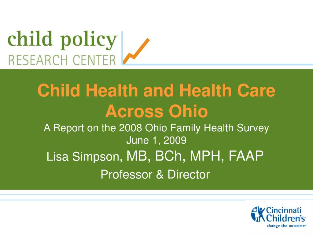 child health and health care across ohio a report on the 2008 ohio family health survey june 1 2009 l.