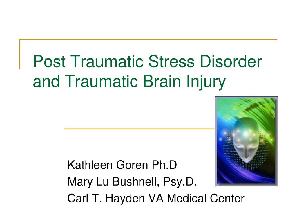 post traumatic stress disorder and traumatic brain injury l.