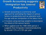 growth accounting suggests immigration has lowered productivity
