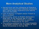 more analytical studies