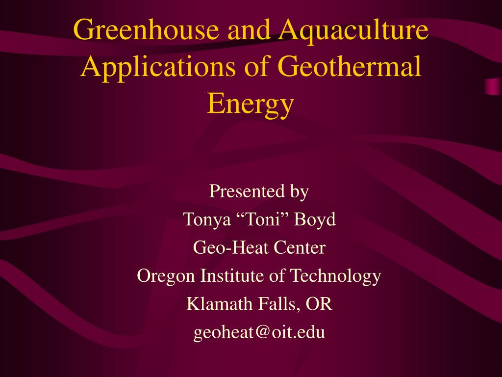 greenhouse and aquaculture applications of geothermal energy l.