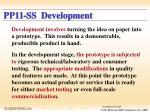 pp11 ss development