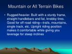 mountain or all terrain bikes