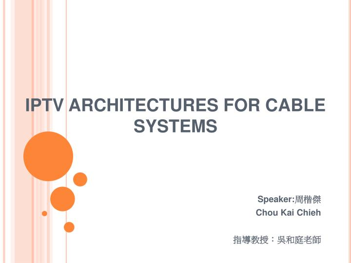 iptv architectures for cable systems n.
