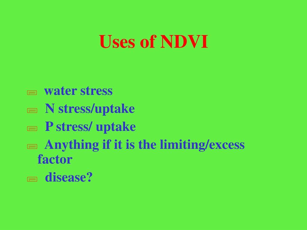 Uses of NDVI