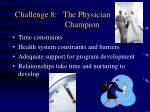 challenge 8 the physician champion