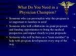 what do you need in a physician champion31