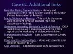 case 62 additional links