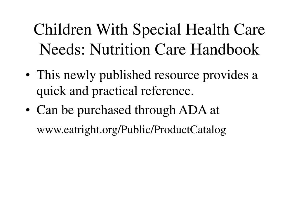 Children With Special Health Care Needs: Nutrition Care Handbook