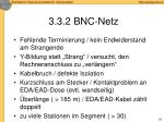 3 3 2 bnc netz