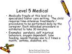 level 5 medical
