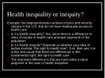 health inequality or inequity