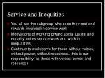 service and inequities