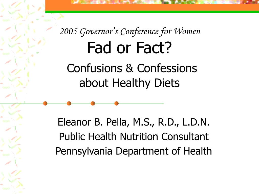 2005 governor s conference for women fad or fact confusions confessions about healthy diets l.