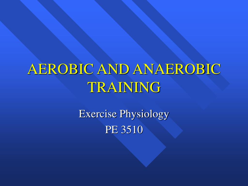 aerobic and anaerobic training l.