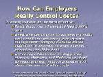 how can employers really control costs