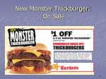 new monster thickburger on sale