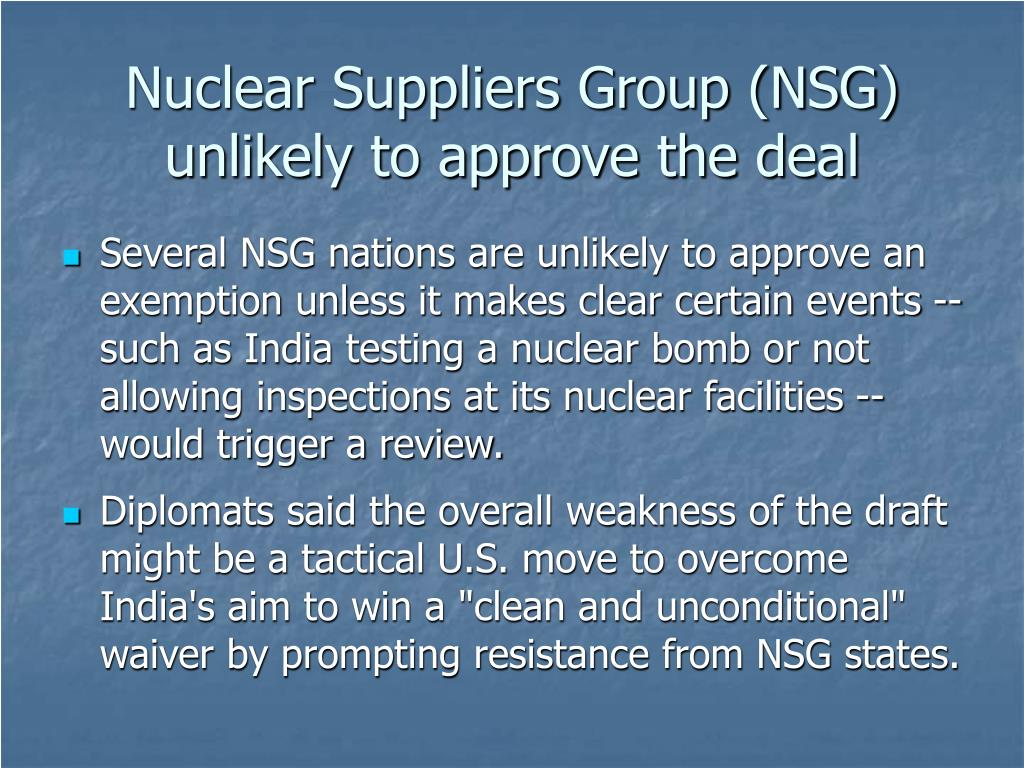 Nuclear Suppliers Group (NSG) unlikely to approve the deal