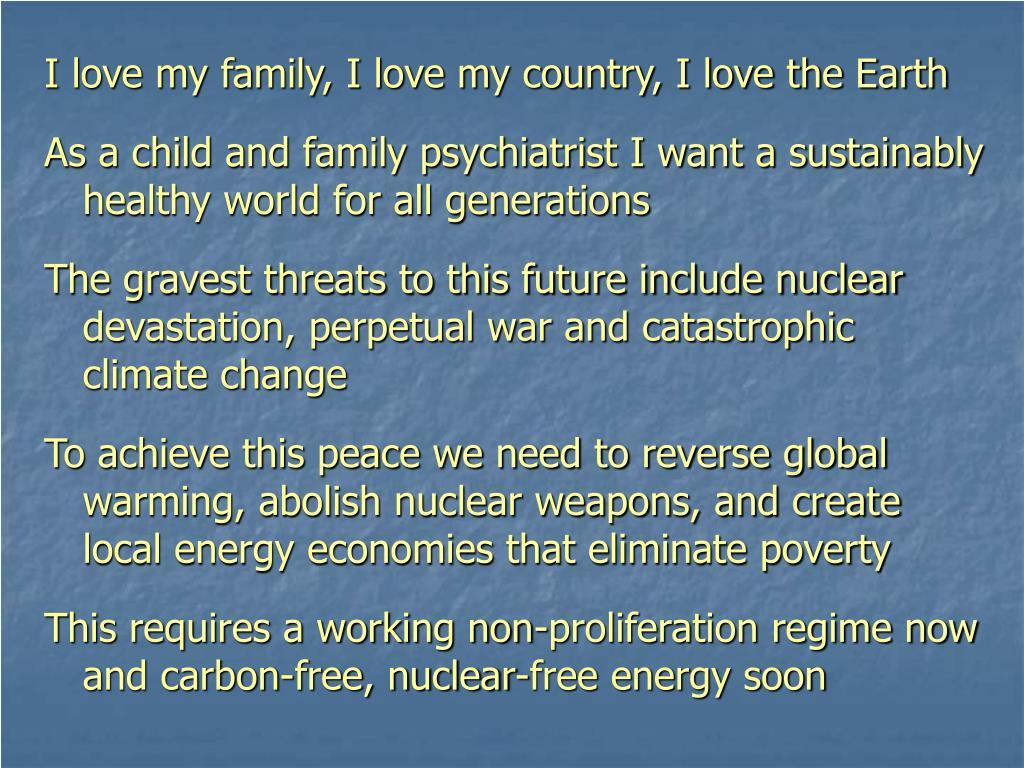 I love my family, I love my country, I love the Earth