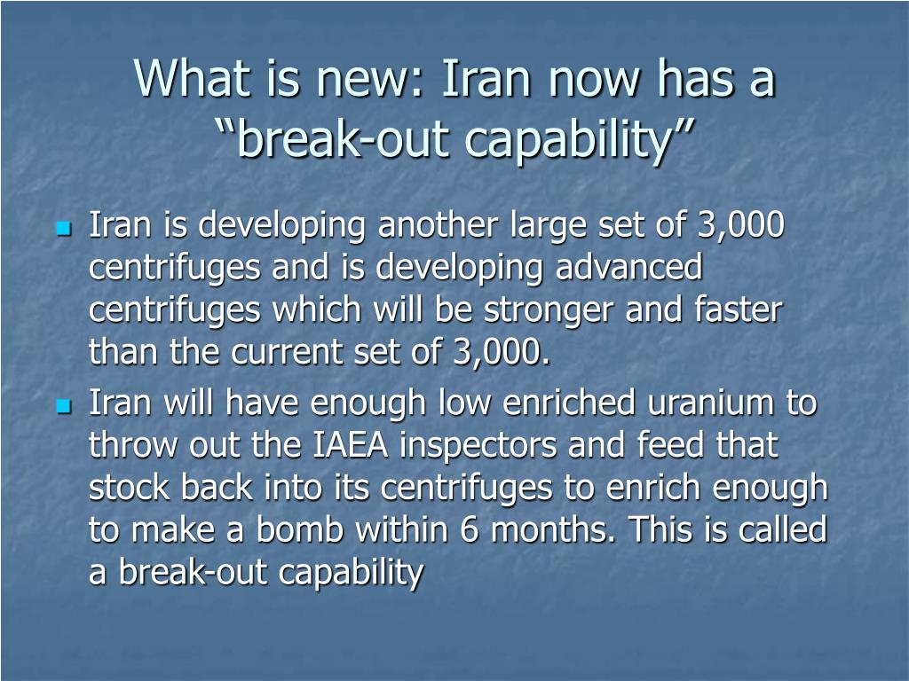 """What is new: Iran now has a """"break-out capability"""""""