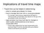 implications of travel time maps