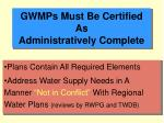 gwmps must be certified as administratively complete