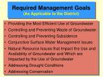 required management goals as applicable to the district